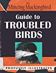 The Mincing Mockingbird Guide to Troubled Birds is an illustrated, pocket field guide that enables anyone to quickly identify psychotic, violent or mentally unstable bird species. Written in non-technical language for the layman, the guide describes ...