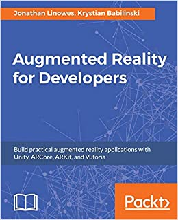 Augmented Reality for Developers: Build practical augmented reality