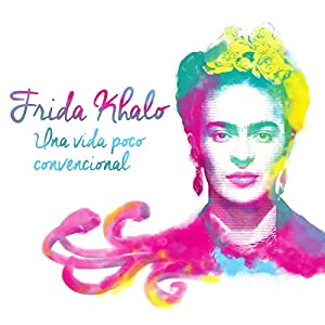 Frida Kahlo: Una vida poco convencional [Frida Kahlo: An Unconventional Life] Audiobook
