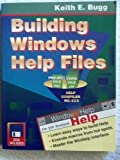 Building Windows Help Files, Bugg, Keith E. and R and D Press Staff, 0135208831