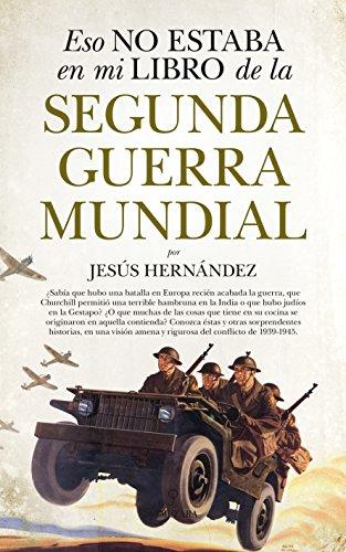 Eso no estaba en mi libro de la Segunda Guerra Mundial (Historia) (Spanish
