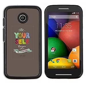 Stuss Case / Funda Carcasa protectora - Usted mismo Citar Texto motivación - Motorola Moto E ( 1st Generation )