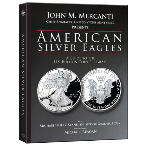 Bullion Value Silver Coins - American Silver Eagles: A Guide to the U.S. Bullion Coin Program