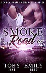 Smoke Road (Scorch Series Romance Thriller Book 3)