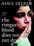 The Tongue's Blood Does Not Run Dry, Assia Djebar, 1583227482