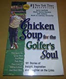 chicken soup for golfers soul - Chicken Soup for the Golfer's Soul : 101 Stories of Insight, Inspiration and...