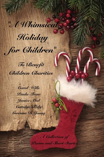 A Whimsical Holiday for Children: To Benefit Children's Charities