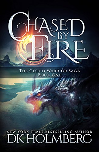 Chased by Fire (The Cloud Warrior Saga Book 1) by [Holmberg, D.K.]