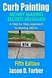Curb Painting - Money Making Secrets Rev, Jason Farber, 141164056X