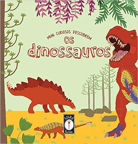 Mini Curiosos Descobrem os Dinossauros