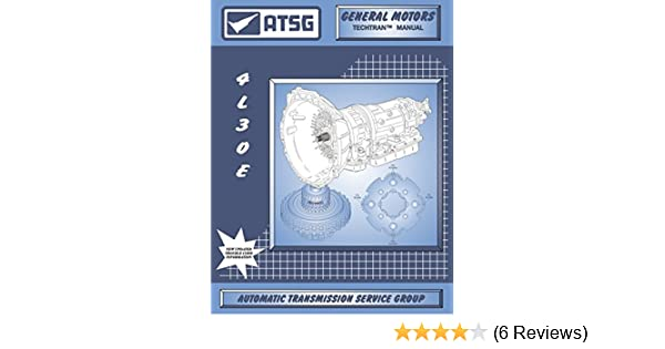 gm 4l30e wiring diagram amazon com atsg 4l30e transmission repair manual  4l30e shift  atsg 4l30e transmission repair manual