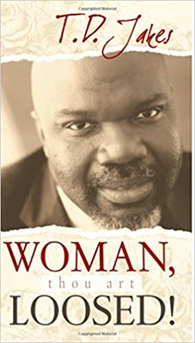 Woman thou art loosed t d jakes 9780768424034 amazon books fandeluxe Images