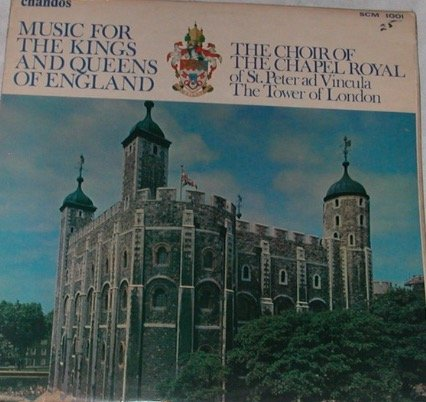 MUSIC FOR THE KINGS & QUEENS OF ENGLAND - vinyl lp. WORKS BY HENRY VIII, GIBBONS, PURCELL, TALLIS, BYRD, ALBERT (PRINCE CONSORT) & WEELKES