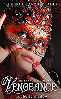 Vengeance (The Transcend Time Saga) by [Madow, Michelle]