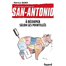 NOUVELLES AVENTURES DE SAN-ANTONIO (LES) T.26 : À DÉCOUPER SELON LES POINTILLÉS