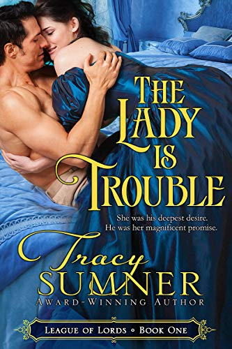 The Lady is Trouble (League of Lords Book 1)