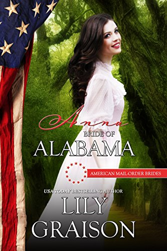 Anna: Bride of Alabama (American Mail-Order Brides Series Book 22) (English Lily)