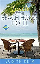 Lunch at The Beach House Hotel (The Beach House Hotel Series Book 2)