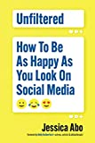 Best Books On Social Media - Unfiltered: How to Be as Happy as You Review
