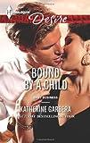Bound by a Child, Katherine Garbera, 0373732996