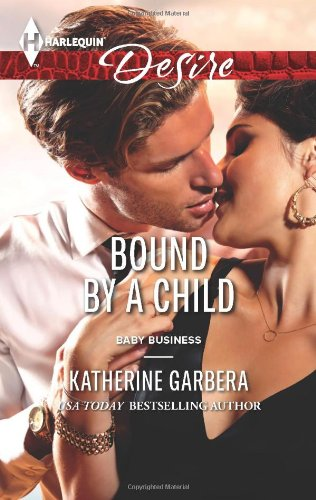 Bound by a Child (Harlequin Desire\Baby Business) (Business Baby)