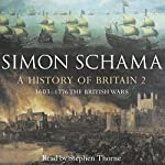 A History of Britain: Volume 2 | Simon Schama