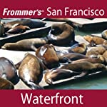 Frommer's San Francisco: Waterfront Walking Tour | Myka Del Barrio