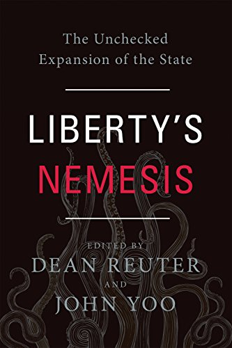 Libertys Nemesis  The Unchecked Expansion Of The State