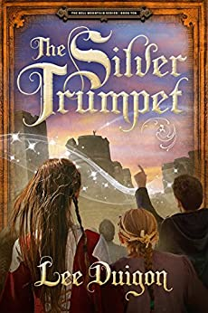 The Silver Trumpet (Bell Mountain Book 10) by [Duigon, Lee]