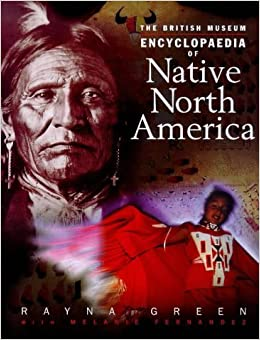 Book The British Museum Illustrated Encyclopaedia of Native North America (British Museum Illustrated Encyclopedias and Atlas) by Rayna Green (1999-07-12)