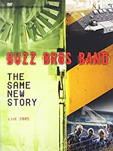Buzz Bros Band: The Same New Story Live 2005