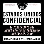 Estados Unidos Confidencial [United States Confidential]   William M. Arkin,Dana Priest