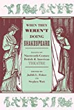 img - for When They Weren't Doing Shakespeare: Essays on Nineteenth-Century British and American Theatre book / textbook / text book