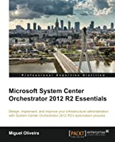 Microsoft System Center Orchestrator 2012 R2 Essentials Front Cover