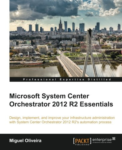 Read Online Microsoft System Center Orchestrator 2012 R2 Essentials pdf