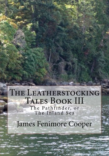Download The Leatherstocking Tales Book III: The Pathfinder, or The Inland Sea ebook