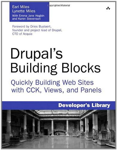 Drupal's Building Blocks: Quickly Building Web Sites with CCK, Views, and -