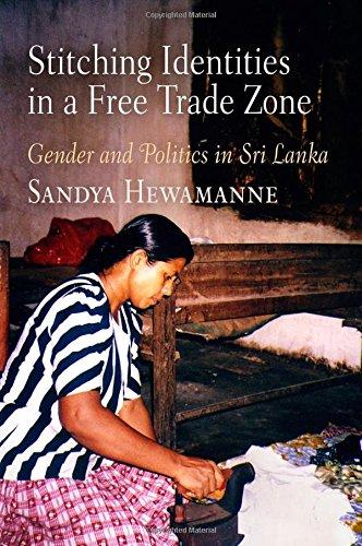 Stitching Identitites in a Free Trade Zone: Gender and Politics in Sri Lanka