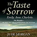 The Taste of Sorrow Audiobook by Jude Morgan Narrated by Phyllida Nash