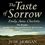 The Taste of Sorrow | Jude Morgan