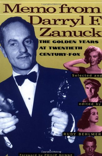 Memo from Darryl F. Zanuck: The Golden Years at Twentieth Century Fox