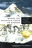 Where the Mountain Casts Its Shadow, Maria Coffey, 0312290659