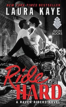 Ride Hard: A Raven Riders Novel by [Kaye, Laura]