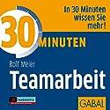 30 Minuten Teamarbeit Hörbuch von Rolf Meier Gesprochen von: Rolf Meier