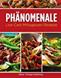 img - for Ph nomenale Low-Carb Mittagessen-Rezepte (German Edition) book / textbook / text book