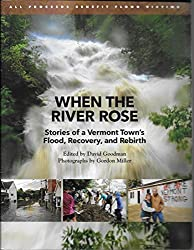 When the River Rose: Stories of a Vermont Town's Flood, Recovery, and Rebirth