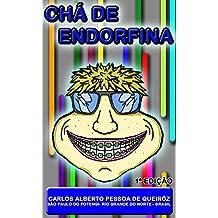 Chá de Endorfina (Portuguese Edition)