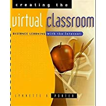 Creating the Virtual Classroom: Distance Learning with the Internet (Wiley Series in Healthcare and)
