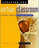 img - for Creating the Virtual Classroom: Distance Learning with the Internet (Wiley Series in Healthcare and) book / textbook / text book