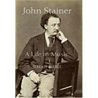 John Stainer: A Life in Music (Music in Britain 1600-1900)